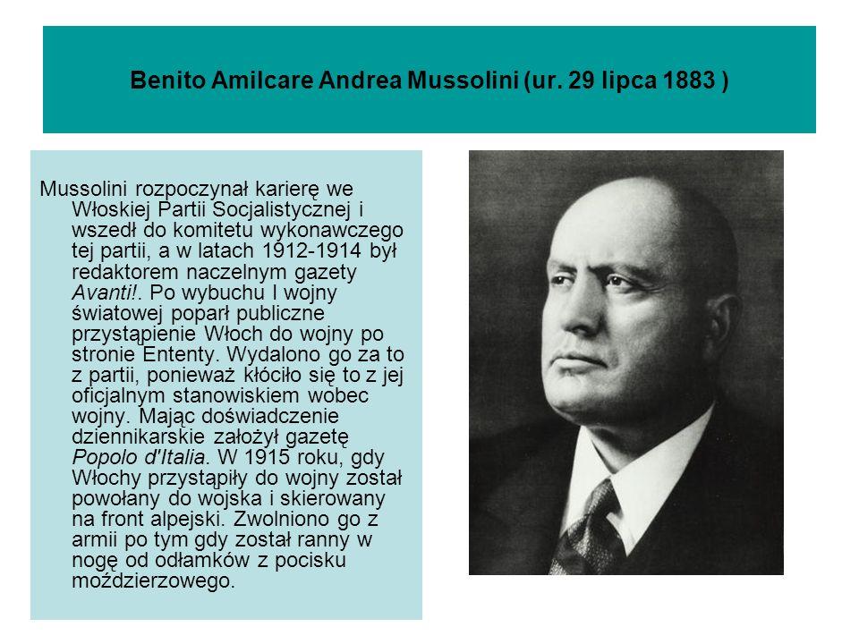Benito Amilcare Andrea Mussolini (ur. 29 lipca 1883 )