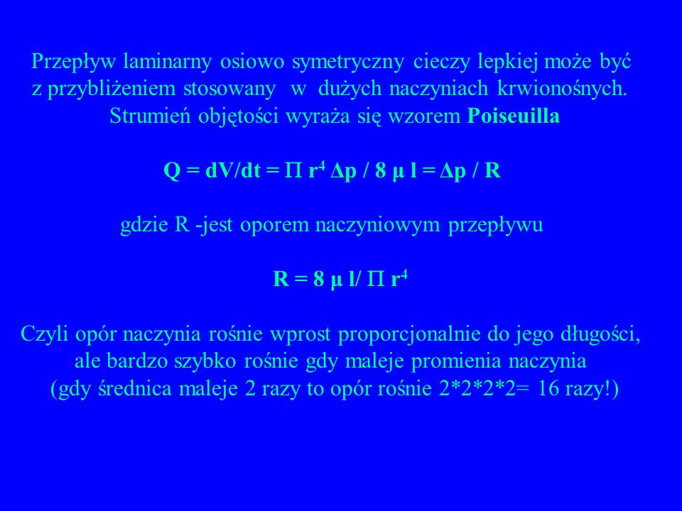 Przepływ laminarny osiowo symetryczny cieczy lepkiej może być