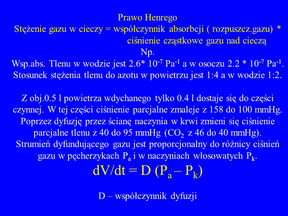 dV/dt = D (Pa – Pk) Prawo Henrego
