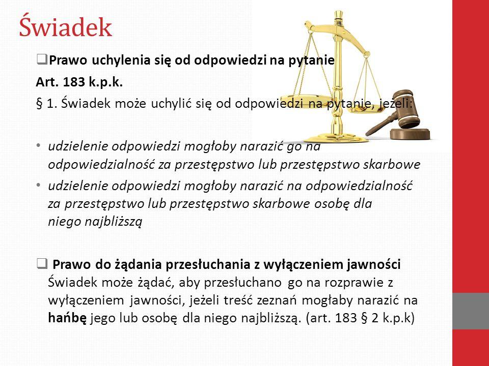 Świadek Prawo uchylenia się od odpowiedzi na pytanie Art. 183 k.p.k.