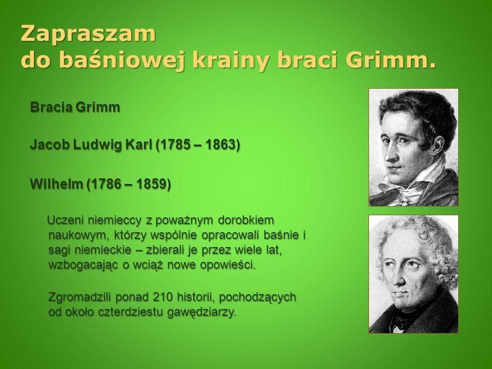 Zapraszam do baśniowej krainy braci Grimm.