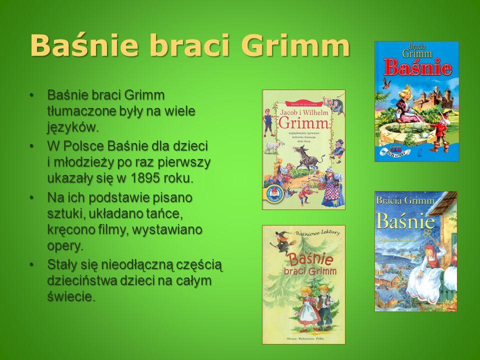 Baśnie braci Grimm Baśnie braci Grimm tłumaczone były na wiele języków.