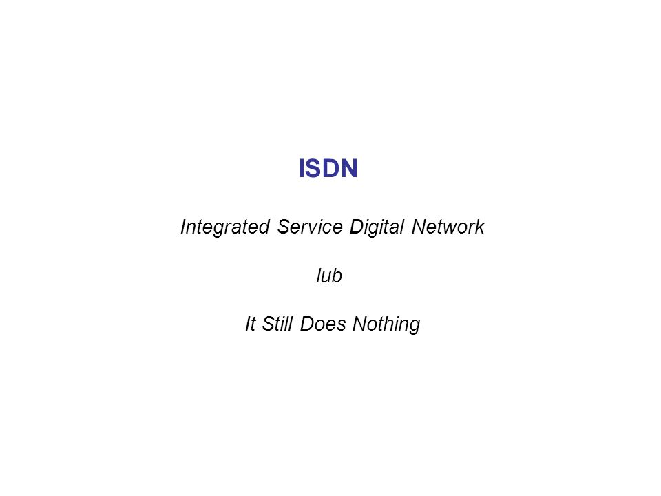 Integrated Service Digital Network