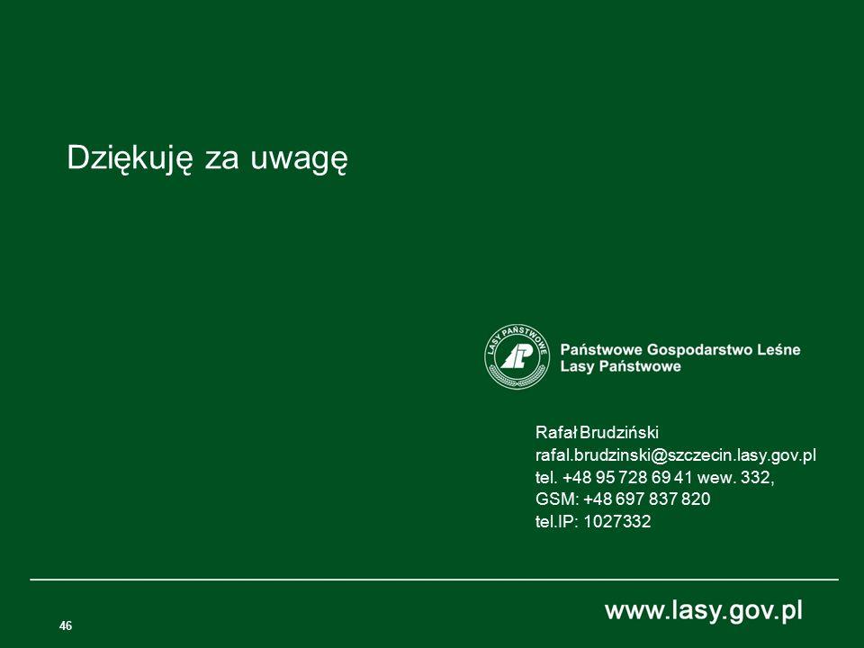 Dziękuję za uwagę Rafał Brudziński rafal.brudzinski@szczecin.lasy.gov.pl tel.