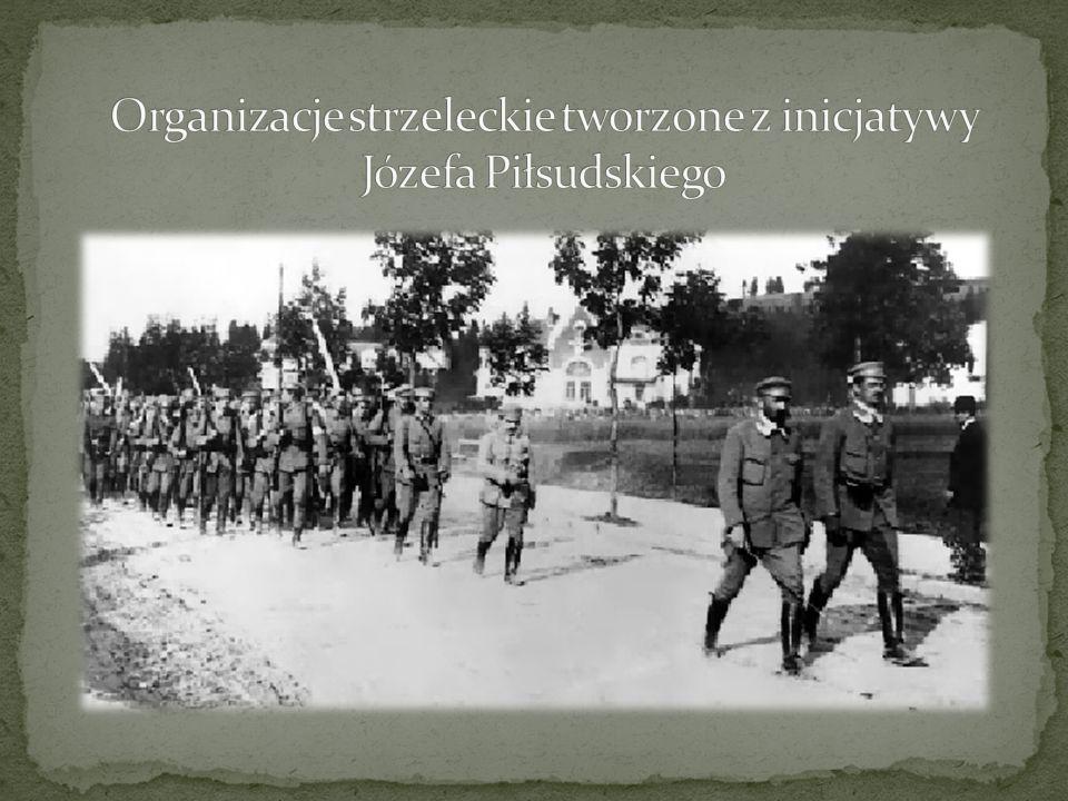 Organizacje strzeleckie tworzone z inicjatywy Józefa Piłsudskiego