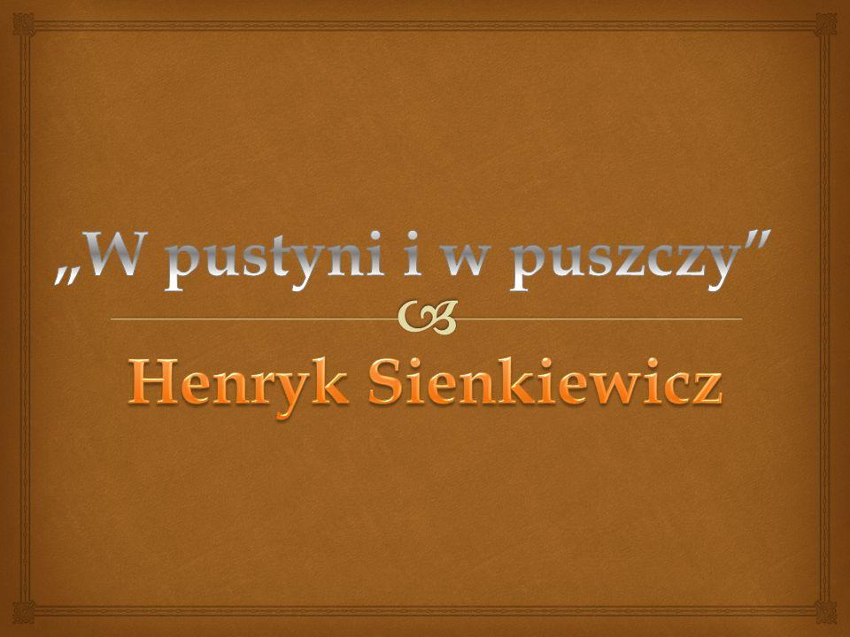 """""""W pustyni i w puszczy Henryk Sienkiewicz"""