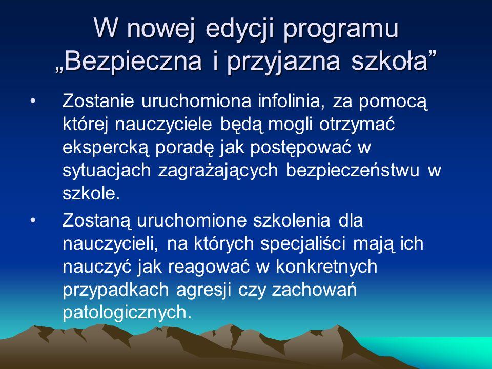 """W nowej edycji programu """"Bezpieczna i przyjazna szkoła"""