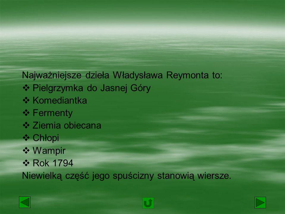 Najważniejsze dzieła Władysława Reymonta to: