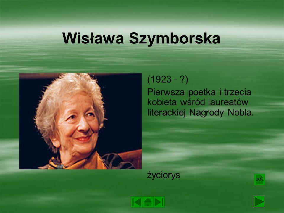 Wisława Szymborska (1923 - )