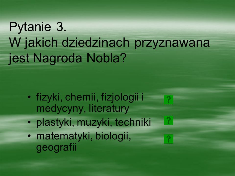Pytanie 3. W jakich dziedzinach przyznawana jest Nagroda Nobla