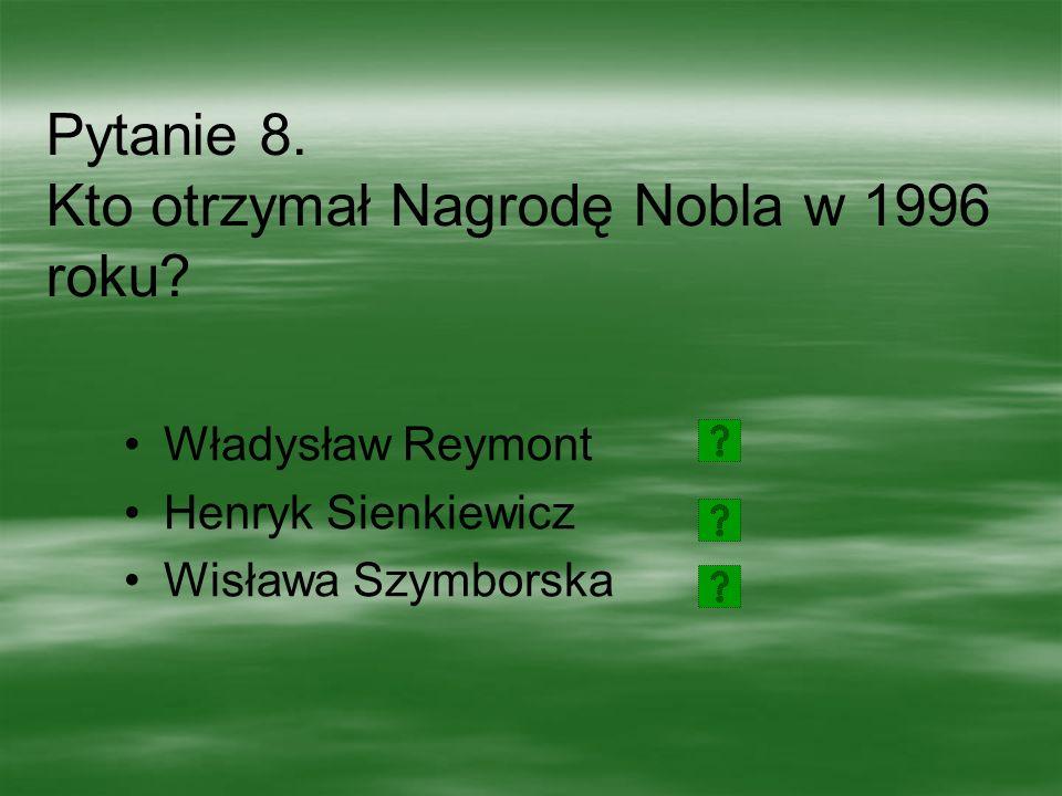 Pytanie 8. Kto otrzymał Nagrodę Nobla w 1996 roku