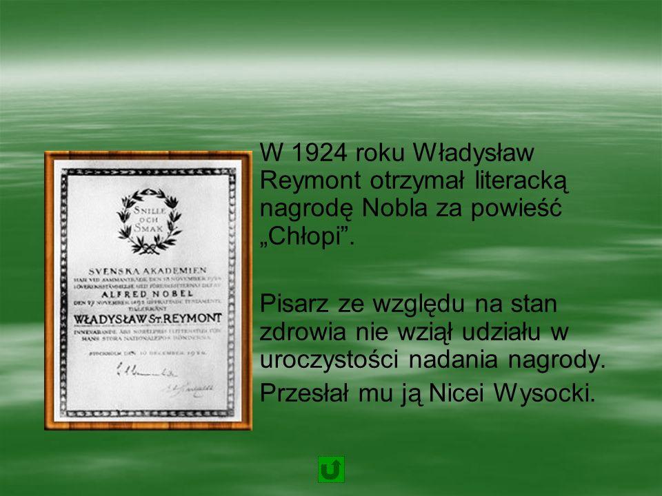 """W 1924 roku Władysław Reymont otrzymał literacką nagrodę Nobla za powieść """"Chłopi ."""