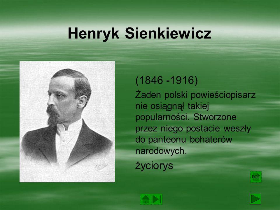Henryk Sienkiewicz (1846 -1916) życiorys