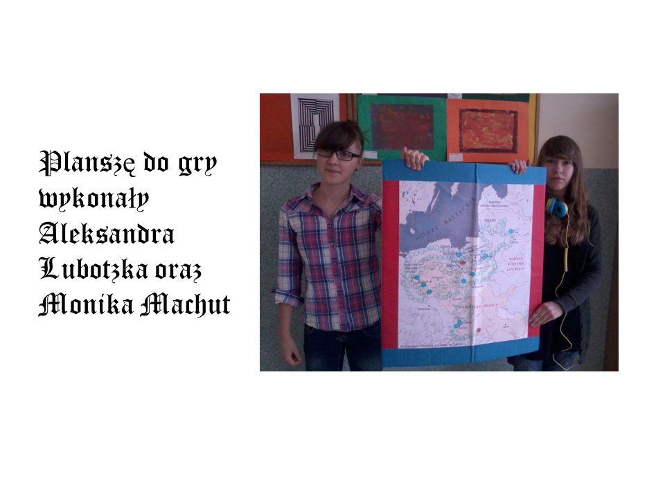 Planszę do gry wykonały Aleksandra Lubotzka oraz Monika Machut