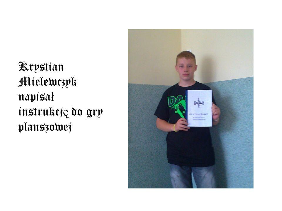 Krystian Mielewczyk napisał instrukcję do gry planszowej