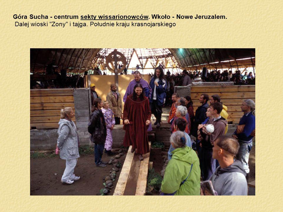 Góra Sucha - centrum sekty wissarionowców. Wkoło - Nowe Jeruzalem.