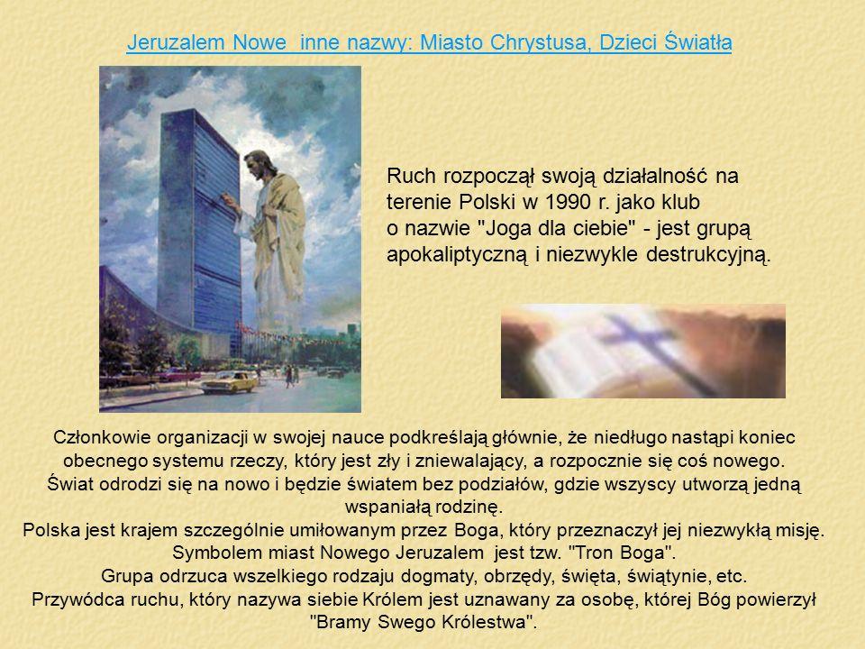 Jeruzalem Nowe inne nazwy: Miasto Chrystusa, Dzieci Światła