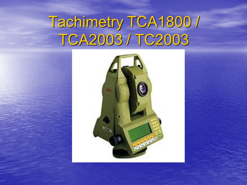 Tachimetry TCA1800 / TCA2003 / TC2003
