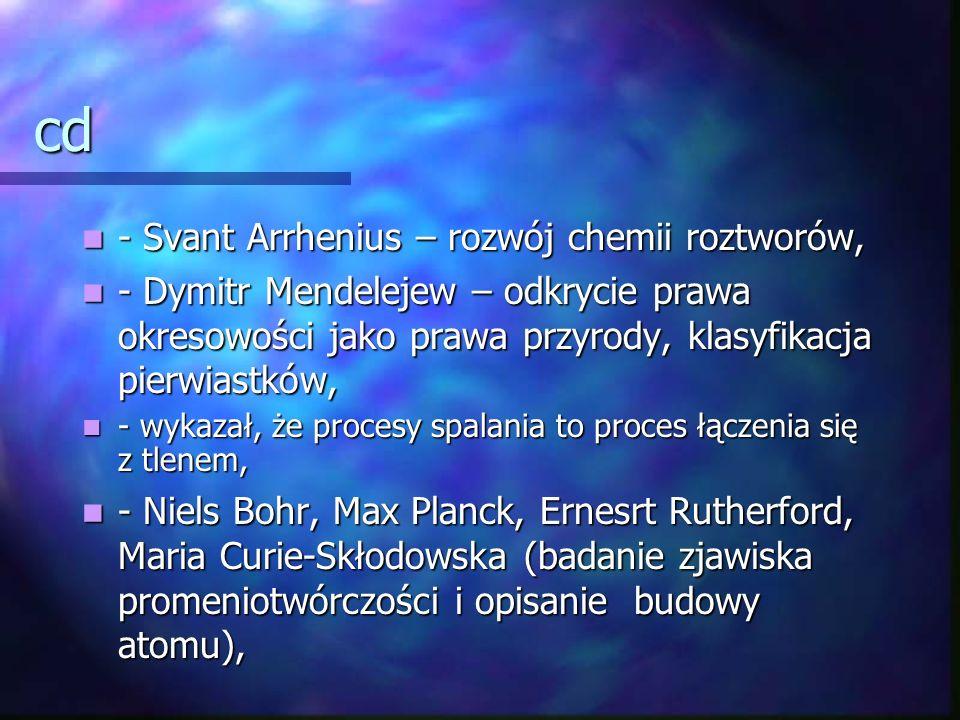cd - Svant Arrhenius – rozwój chemii roztworów,