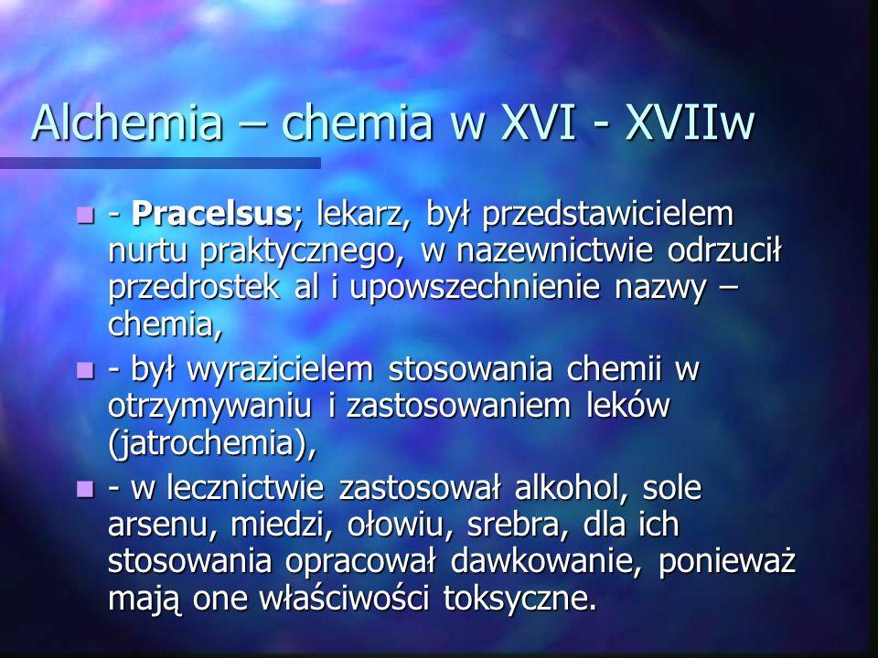 Alchemia – chemia w XVI - XVIIw