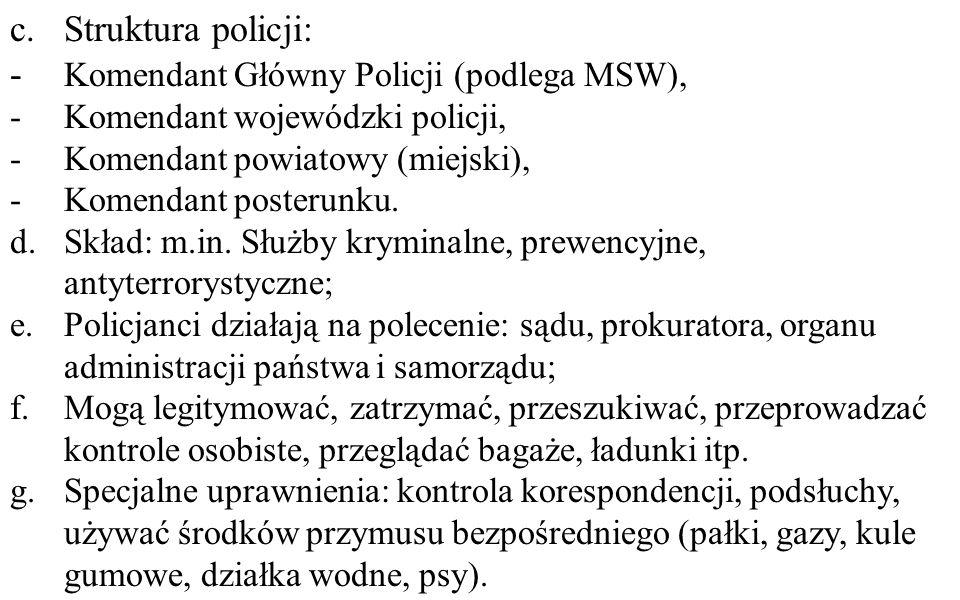 - Komendant Główny Policji (podlega MSW),