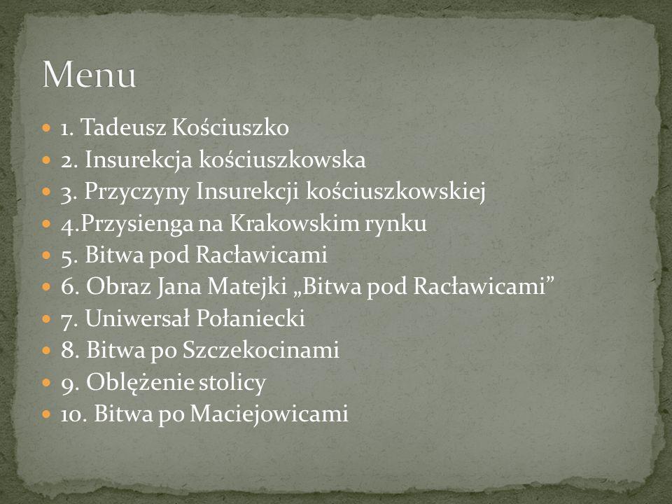 Menu 1. Tadeusz Kościuszko 2. Insurekcja kościuszkowska