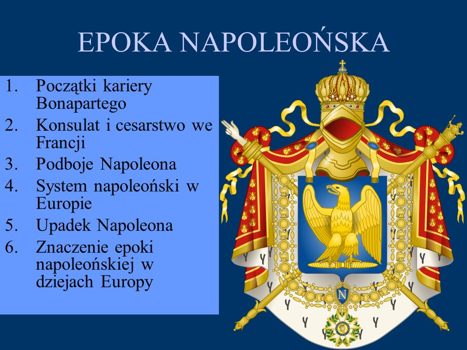 EPOKA NAPOLEOŃSKA Początki kariery Bonapartego