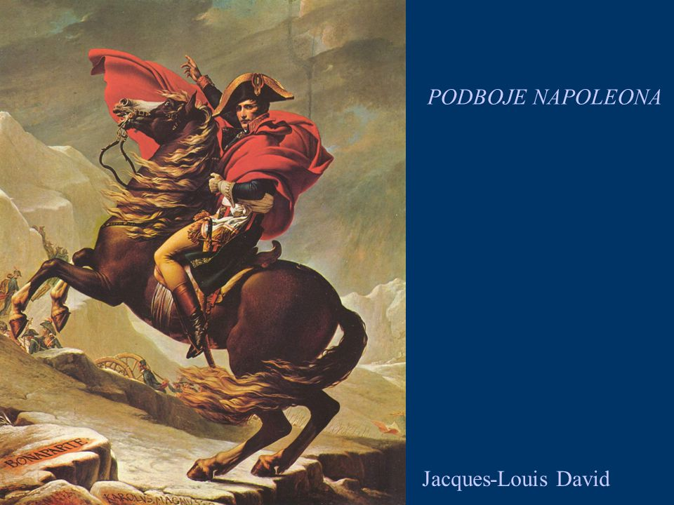 PODBOJE NAPOLEONA Jacques-Louis David