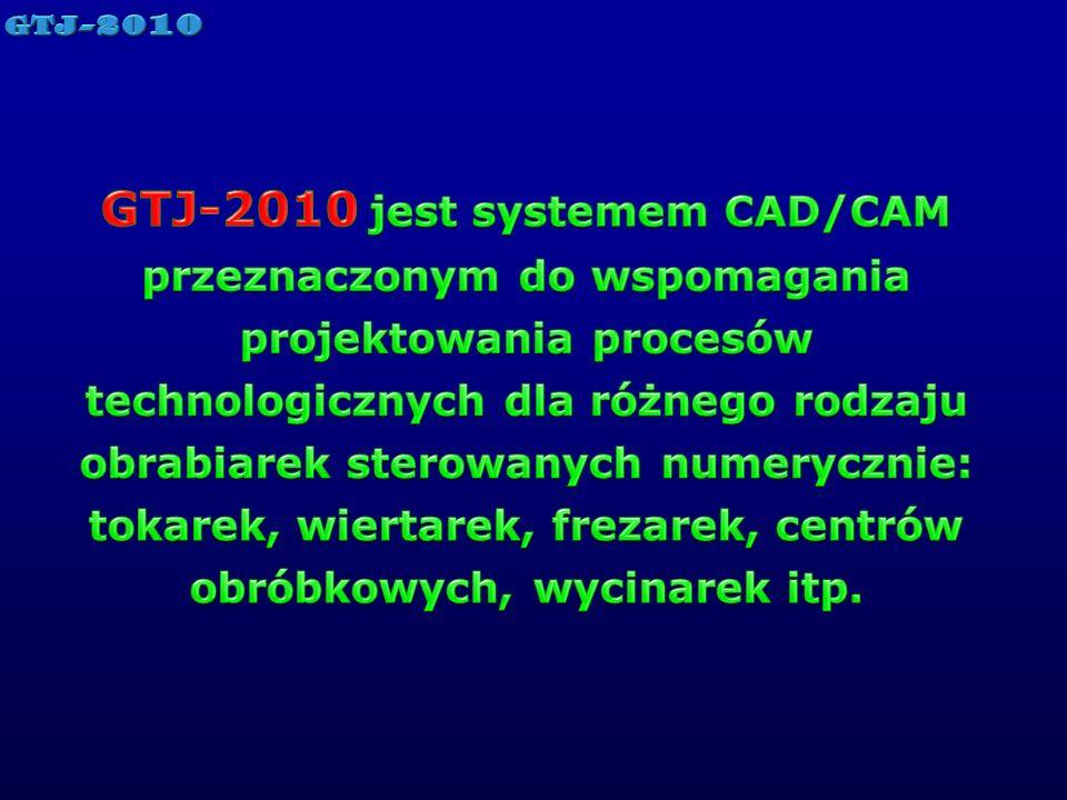 GTJ-2010 jest systemem CAD/CAM przeznaczonym do wspomagania projektowania procesów technologicznych dla różnego rodzaju obrabiarek sterowanych numerycznie: tokarek, wiertarek, frezarek, centrów obróbkowych, wycinarek itp.