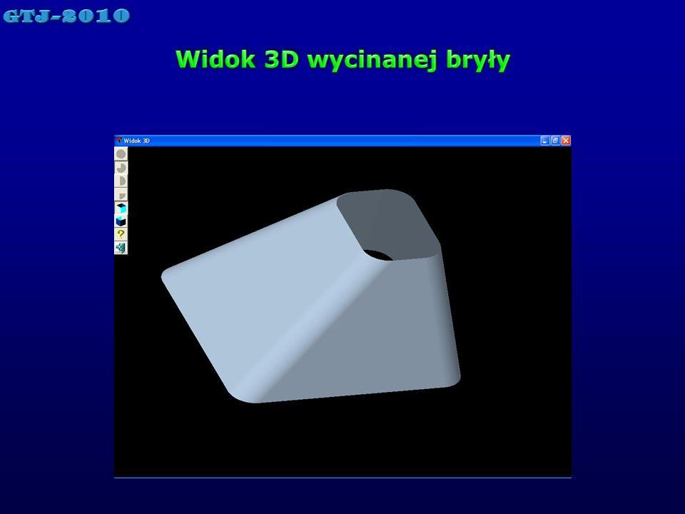 Widok 3D wycinanej bryły