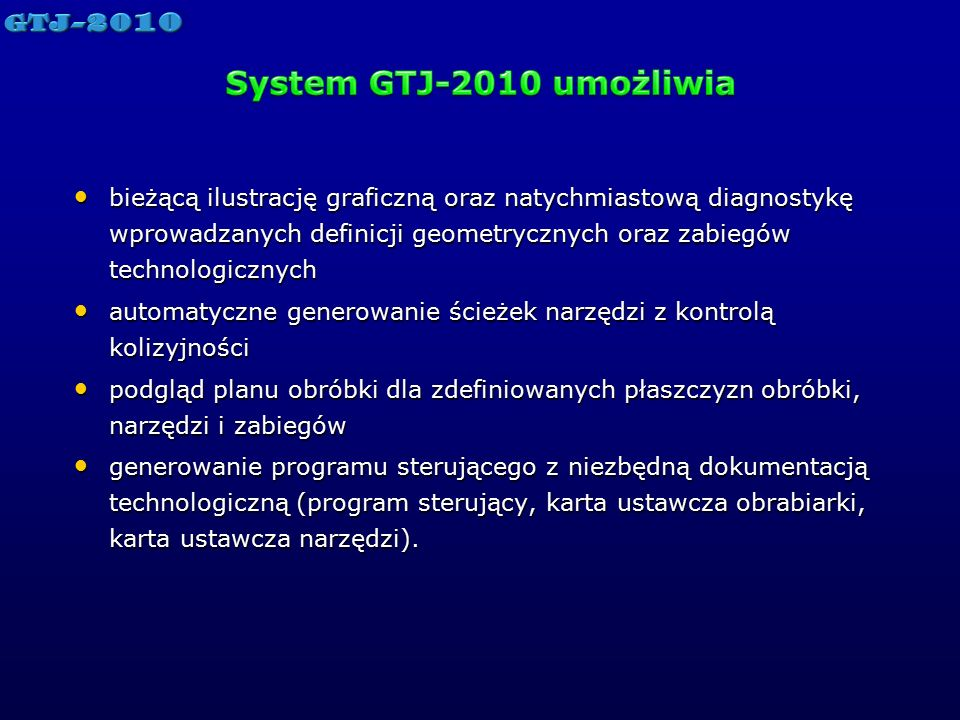 System GTJ-2010 umożliwia