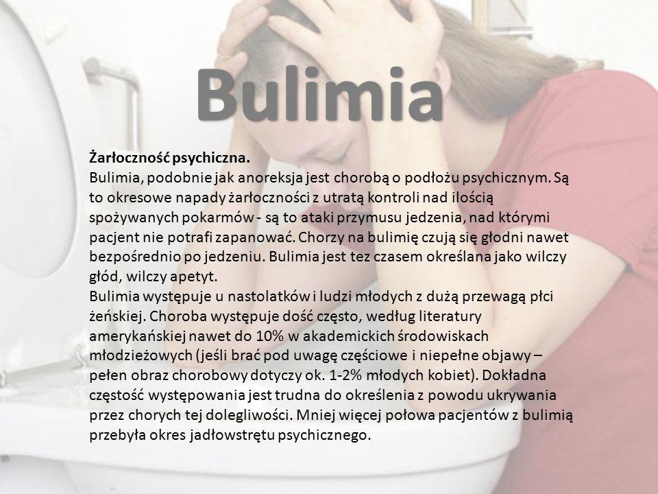 Bulimia Żarłoczność psychiczna.