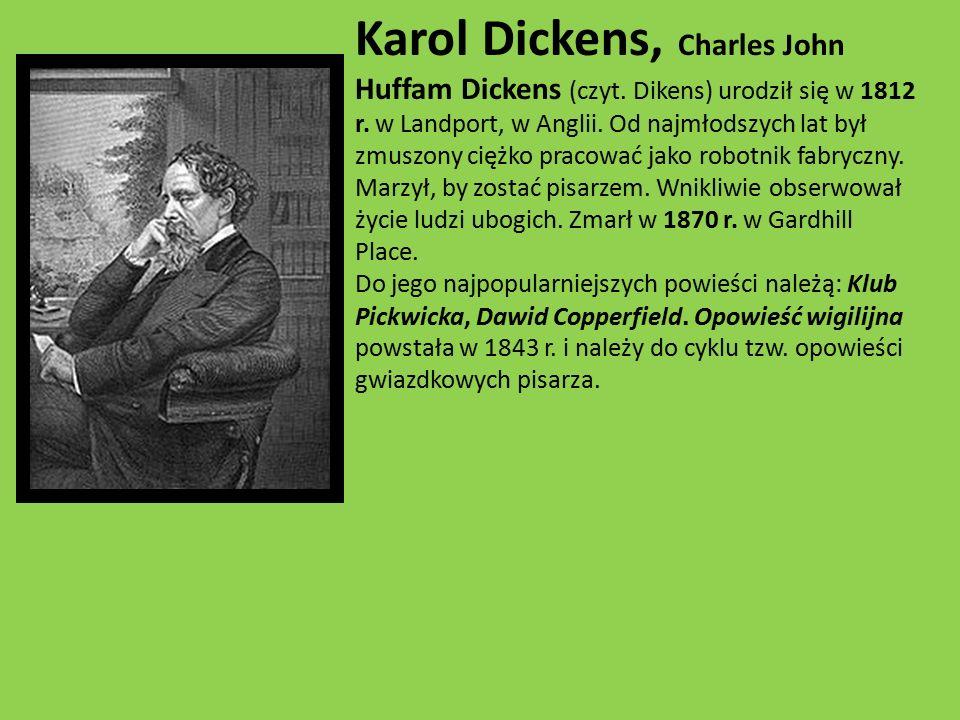 Karol Dickens, Charles John Huffam Dickens (czyt