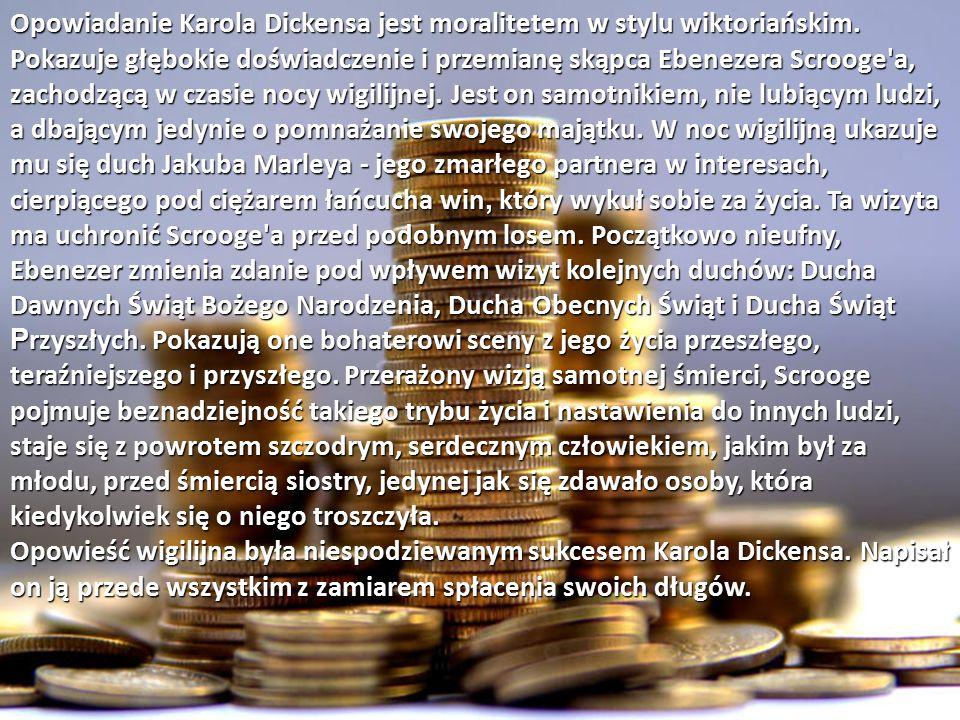 Opowiadanie Karola Dickensa jest moralitetem w stylu wiktoriańskim
