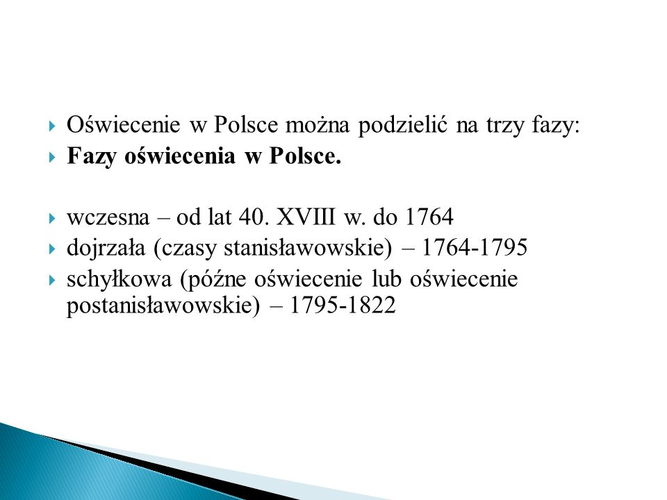 Oświecenie w Polsce można podzielić na trzy fazy: