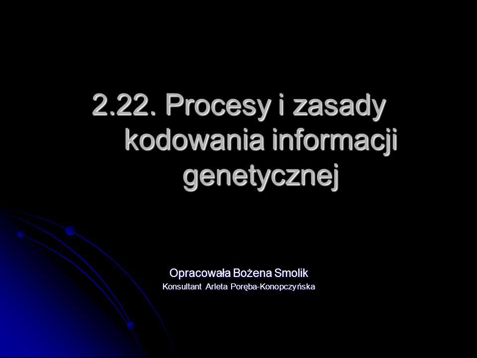 2.22. Procesy i zasady kodowania informacji genetycznej