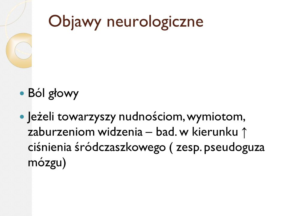 Objawy neurologiczne Ból głowy