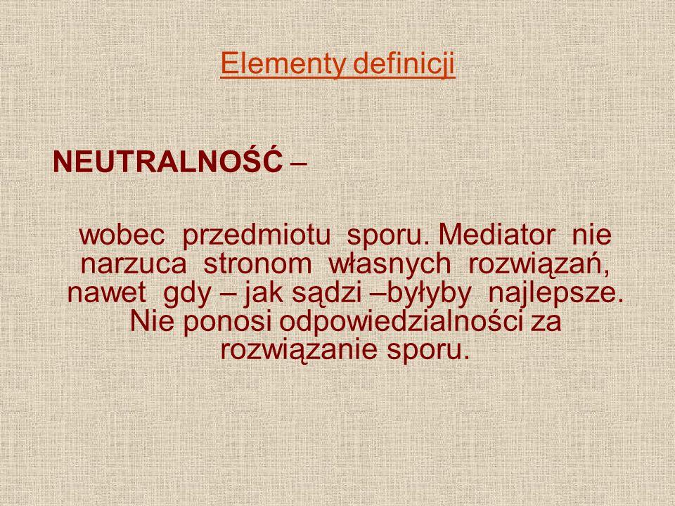 Elementy definicji NEUTRALNOŚĆ –