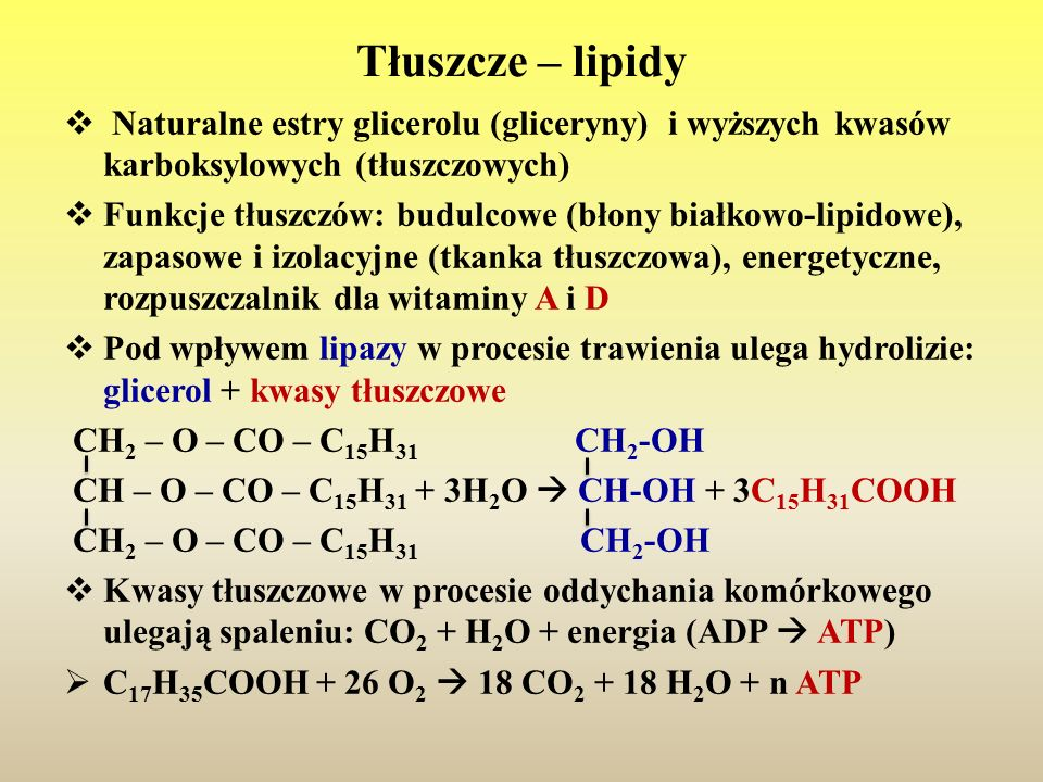 Tłuszcze – lipidy Naturalne estry glicerolu (gliceryny) i wyższych kwasów karboksylowych (tłuszczowych)