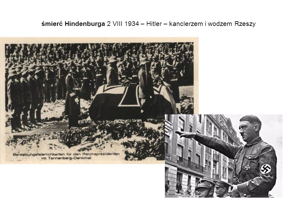 śmierć Hindenburga 2 VIII 1934 – Hitler – kanclerzem i wodzem Rzeszy