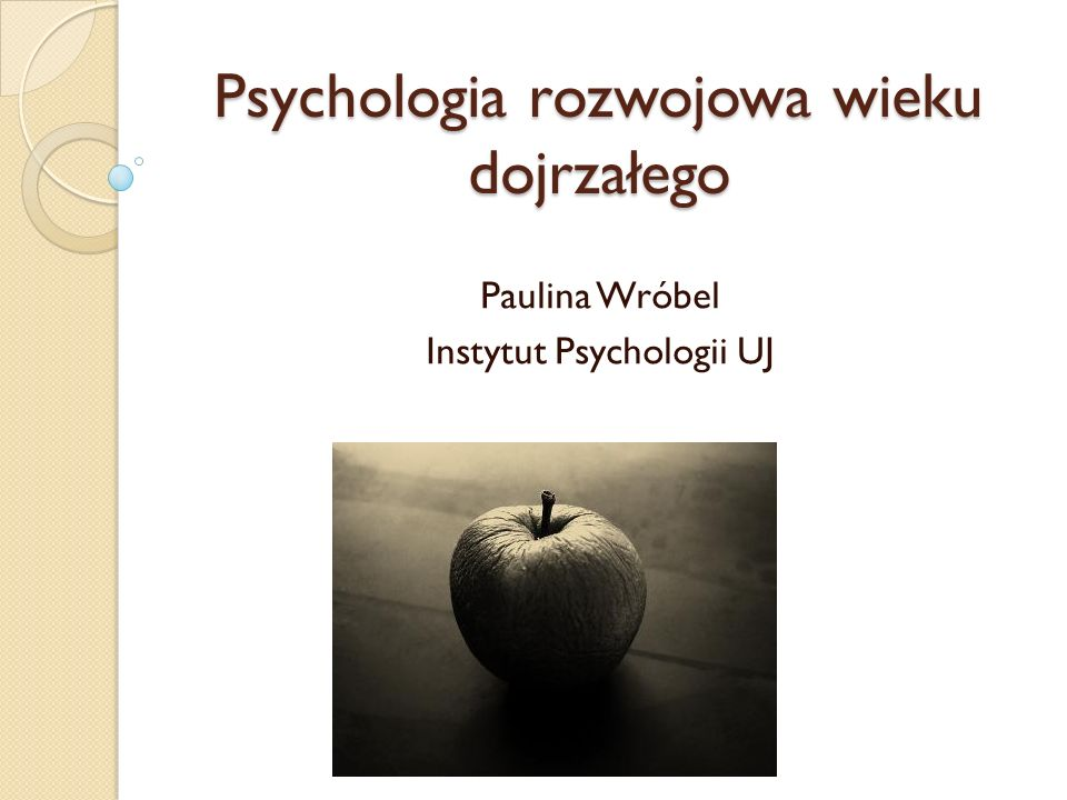 Psychologia rozwojowa wieku dojrzałego