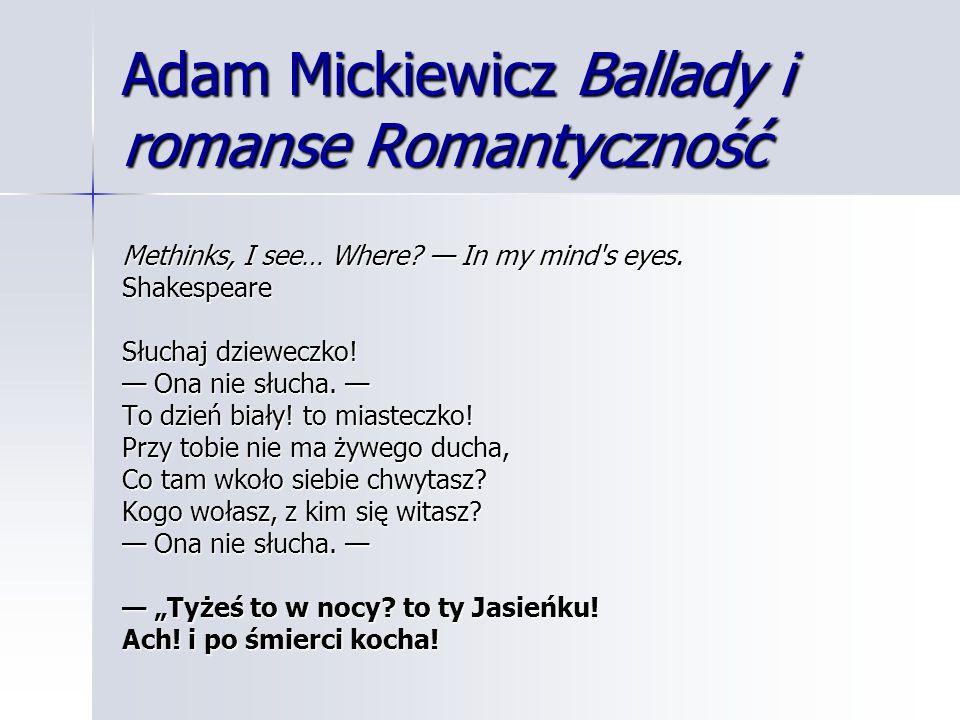 Adam Mickiewicz Ballady i romanse Romantyczność
