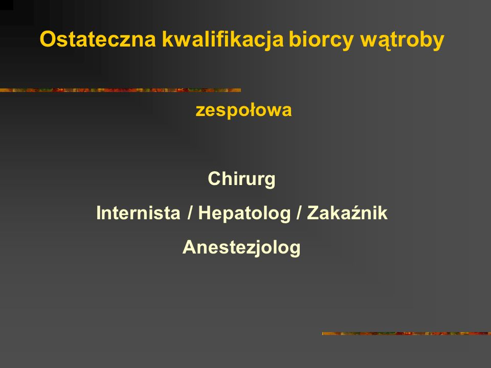 Ostateczna kwalifikacja biorcy wątroby