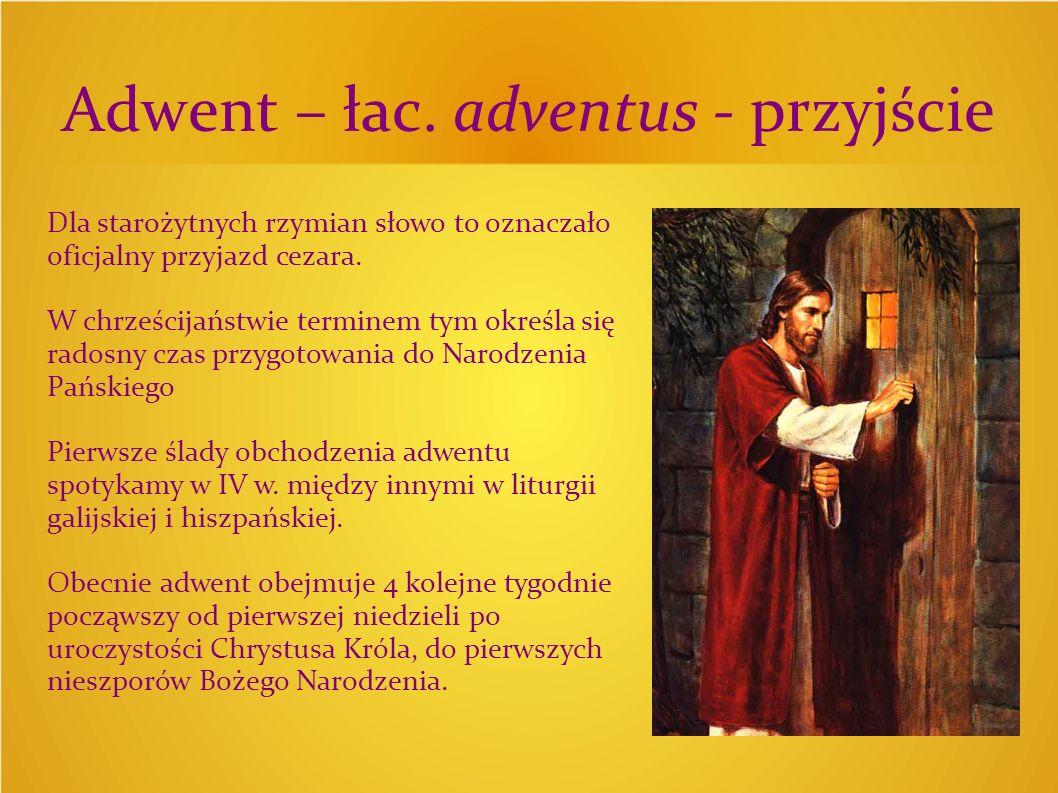 Adwent – łac. adventus - przyjście