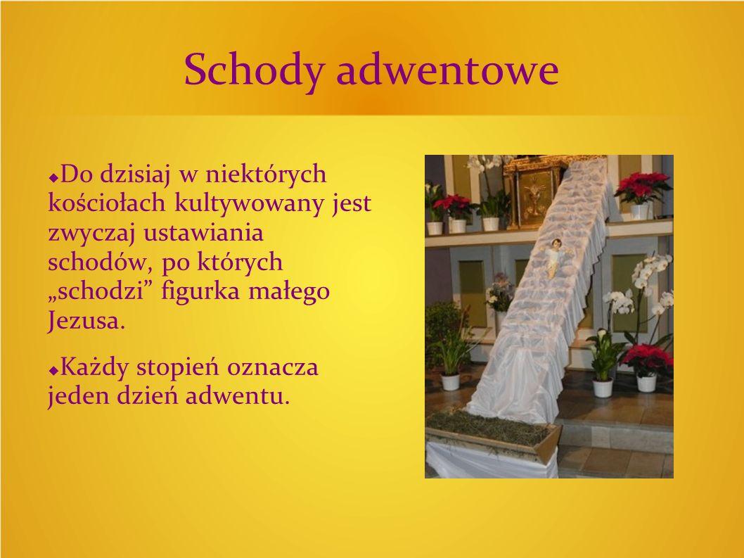 """Schody adwentowe Do dzisiaj w niektórych kościołach kultywowany jest zwyczaj ustawiania schodów, po których """"schodzi figurka małego Jezusa."""