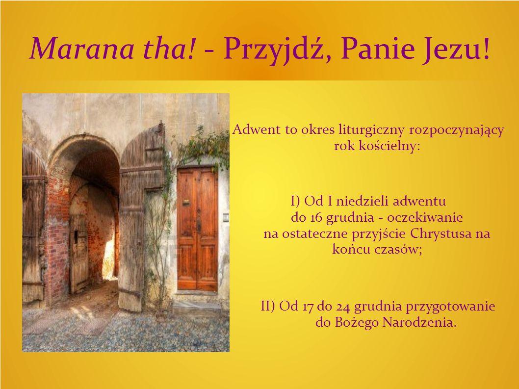 Marana tha! - Przyjdź, Panie Jezu!