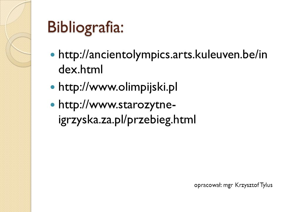 Bibliografia: http://ancientolympics.arts.kuleuven.be/in dex.html