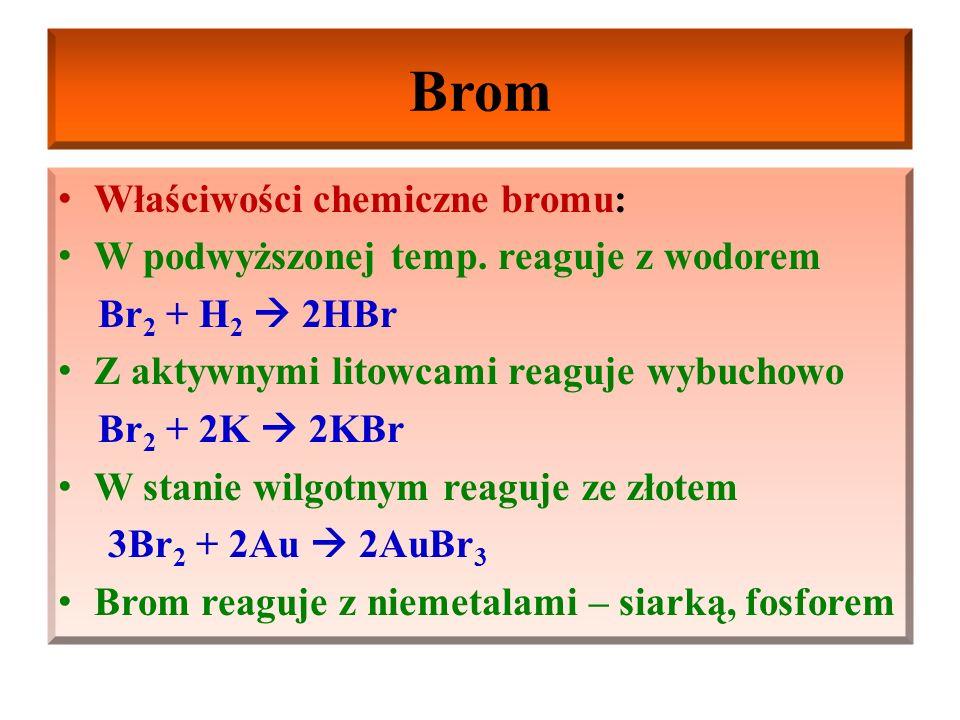 Brom Właściwości chemiczne bromu: