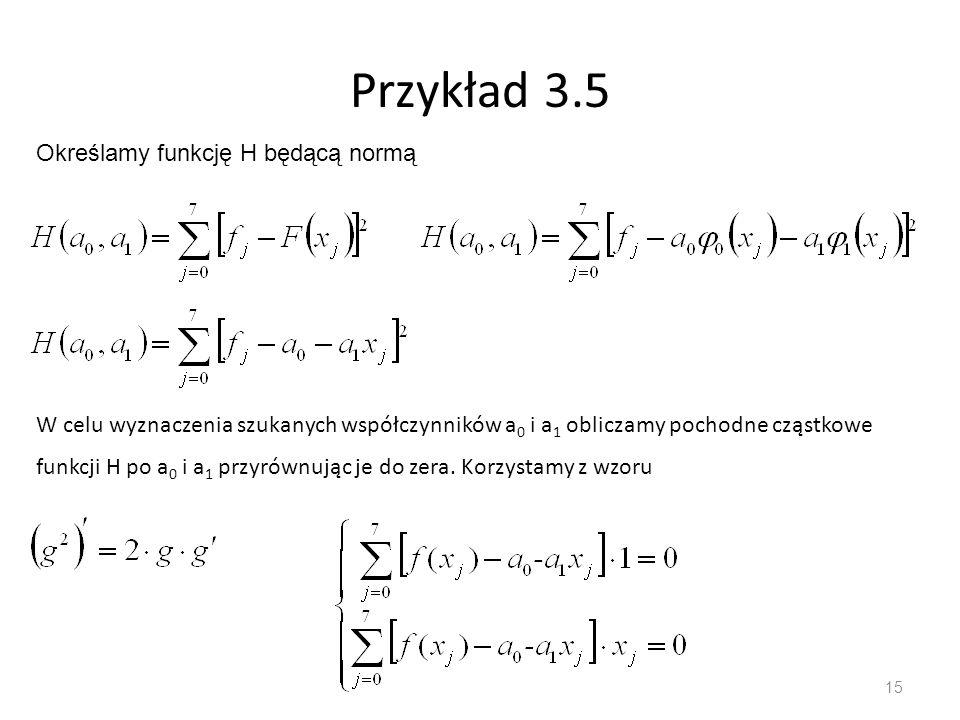Przykład 3.5 Określamy funkcję H będącą normą