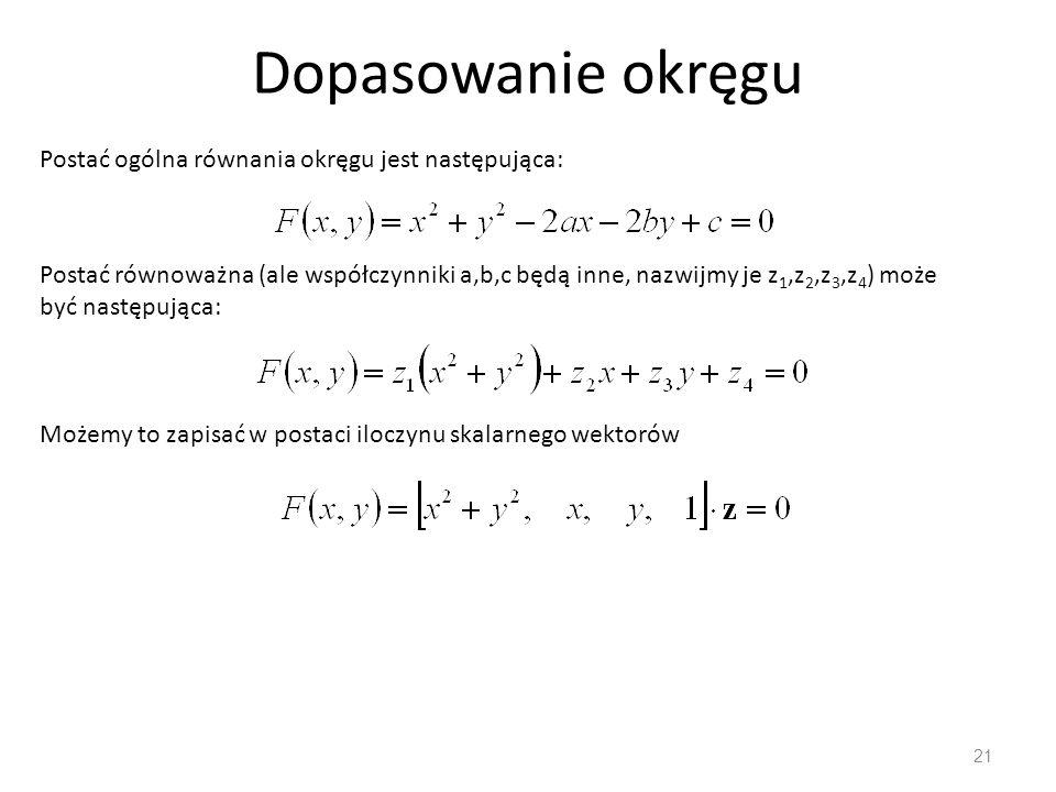 Dopasowanie okręgu Postać ogólna równania okręgu jest następująca: